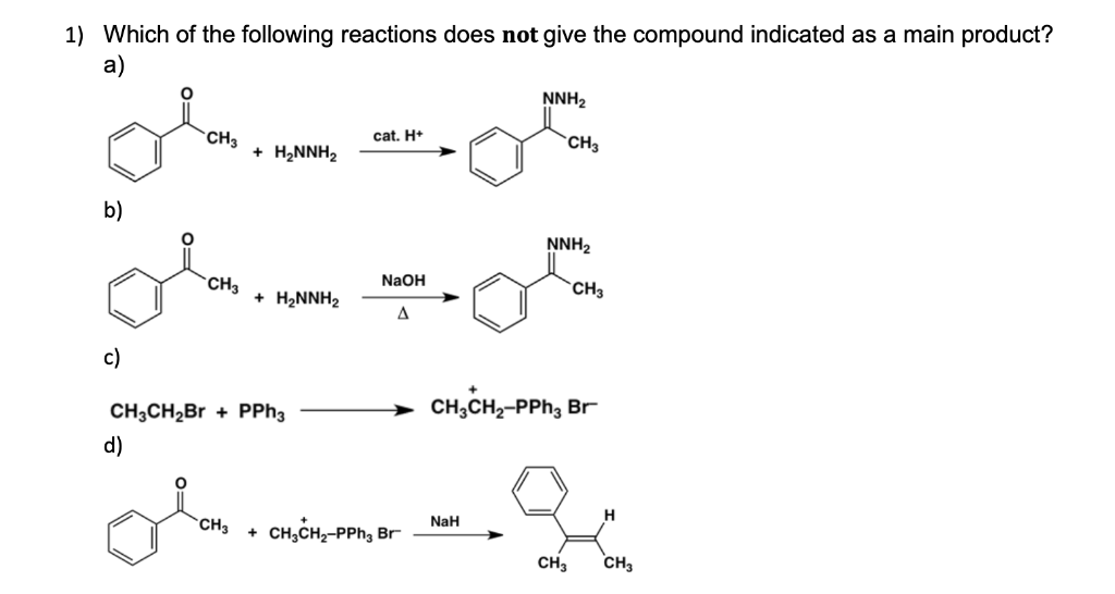 2e6e4bae24cda Question  Which of the following reactions does not give the compound  indicated as a main product  a) 1) NN.