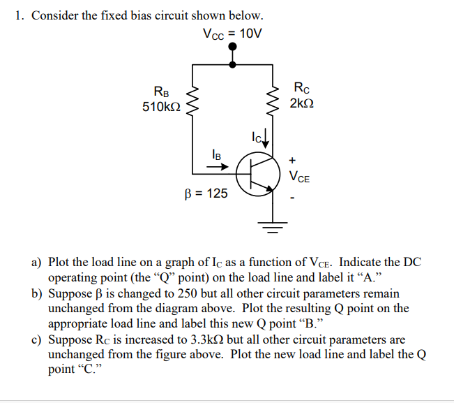 fixed circuit diagram solved 1 consider the fixed bias circuit shown below vc  fixed bias circuit shown below
