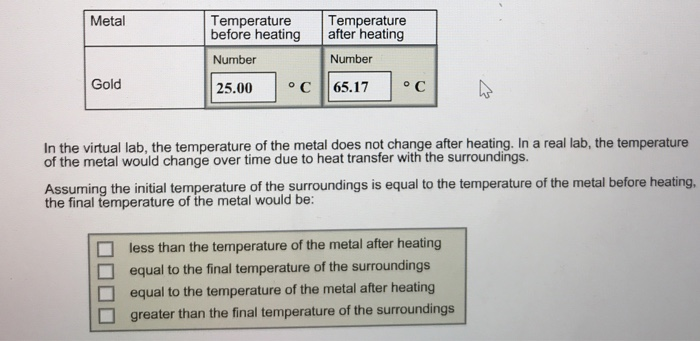 Solved: Metal Temperature Temperature Before Heating After