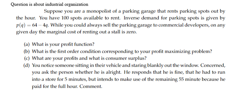 Question Is About Organization Suppose You Are A Monopolist Of Parking Garage That S