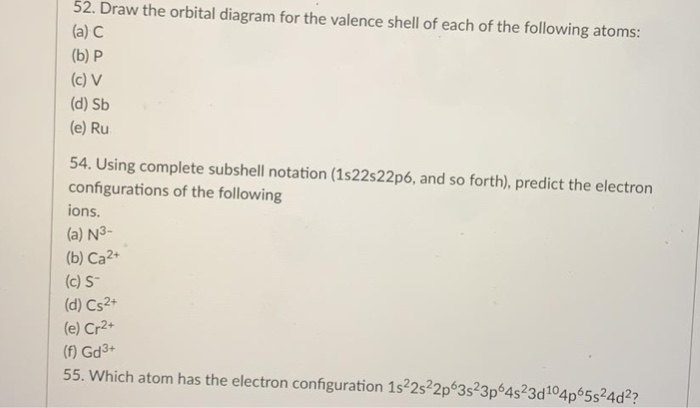 draw the orbital diagram for the valence shell of each of the following  atoms