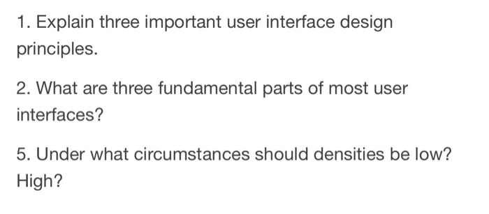 Solved 1 Explain Three Important User Interface Design P Chegg Com