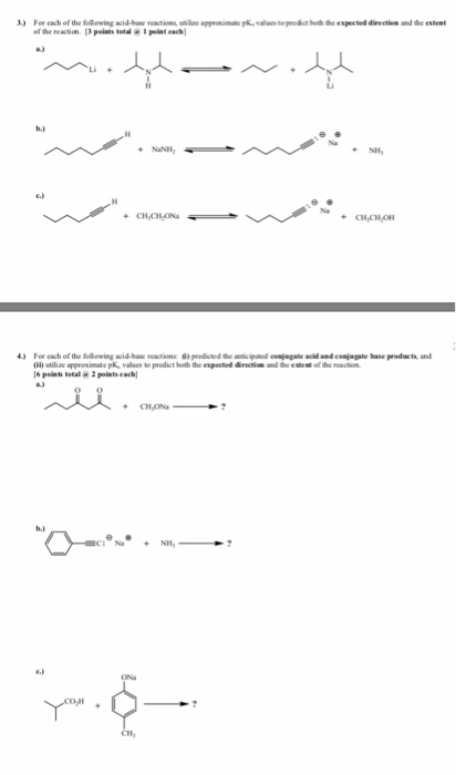 of the reaction 3 points tetdI pist ach Na NaNH NH e) ) For cach of the ollewing acid-base reactions 6) procted the anic iptd