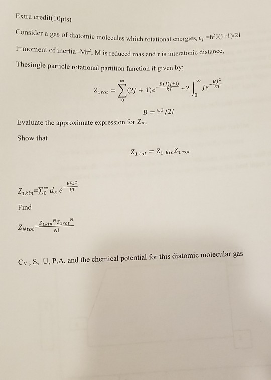 Extra credit(10pts) Consider a gas of diatomic molecules which rotational energies,El 1-moment of inertia-M, M is reduced mas