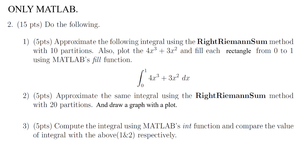 ONLY MATLAB 2  (15 Pts) Do The Following  1) (5pts