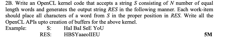 2B  Write An OpenCL Kernel Code That Accepts A Str