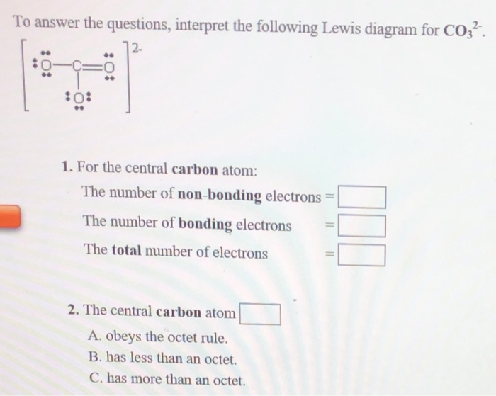 to answer the questions, interpret the following lewis diagram for co 2- 2-