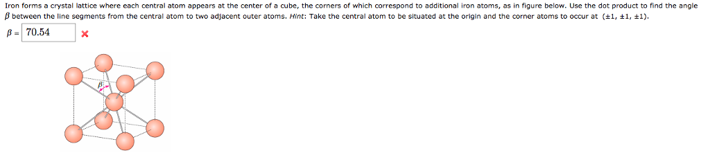 Solved: Iron Forms A Crystal Lattice Where Each Central At