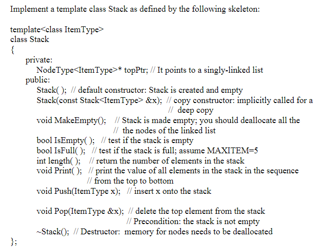 Skeleton Template | Solved Implement A Template Class Stack As Defined By The