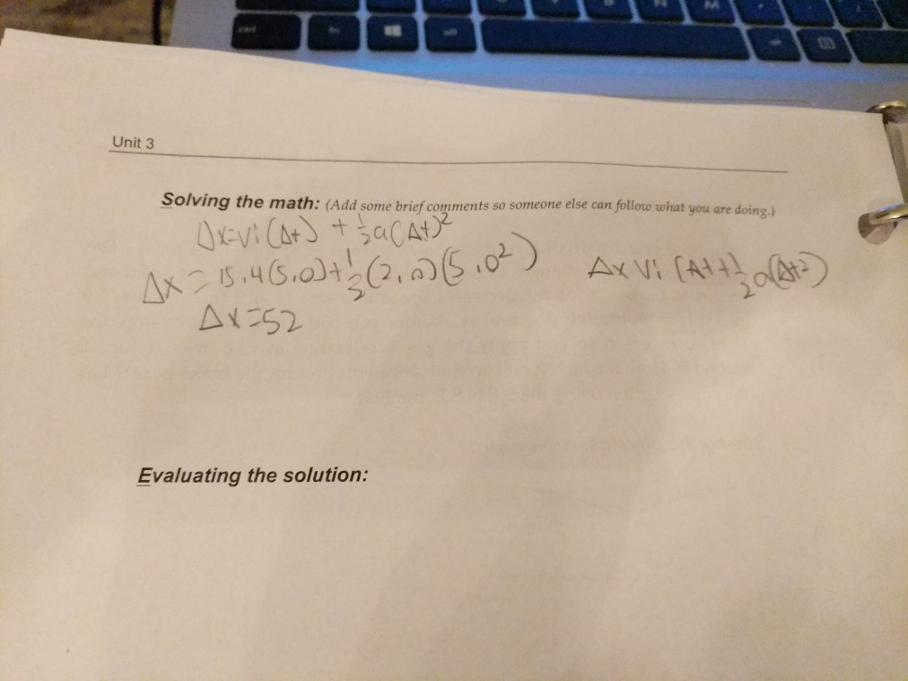 PA Unit 3 Solving the math: (Add some brief comments so someone else can follow what you are doing) Evaluating the solution:
