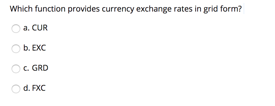 Which Function Provides Currency Exchange Rates In Grid Form A Cur B Exc