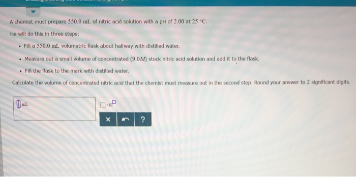 Chemistry archive march 15 2018 chegg a chemist must prepare 5500 ml of nitric acid solution with a ph of 200 at fandeluxe Images