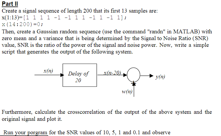 Solved: Signal To Noise Ratio MATLAB Code: I Need Code For