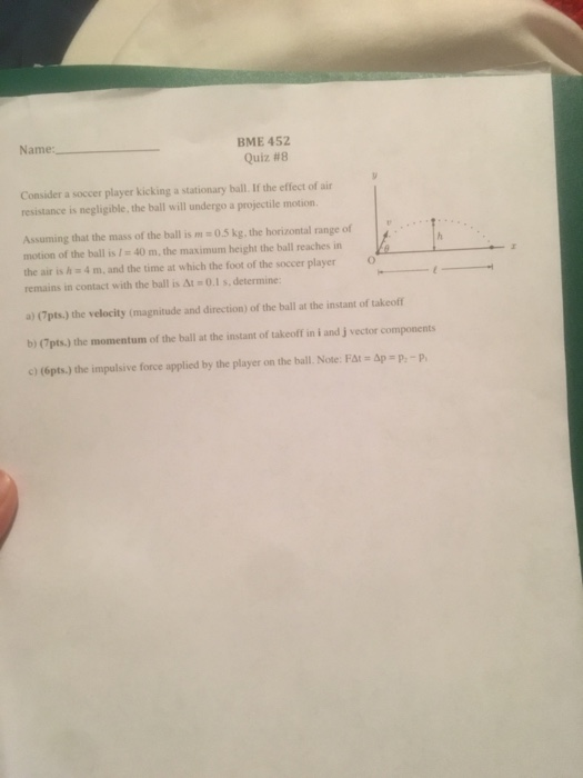 solved bme 452 quiz 8 name consider a soccer player kick
