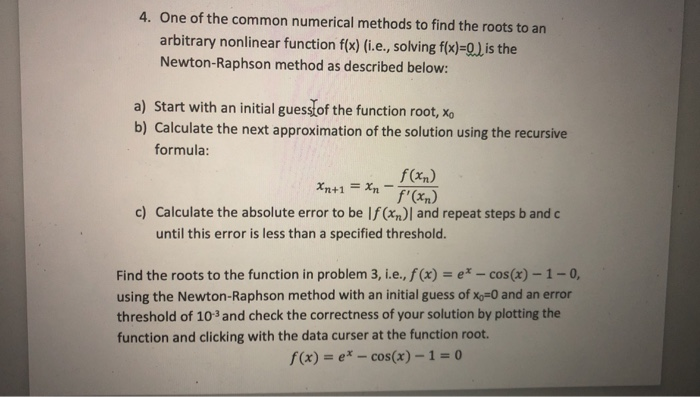 solved one of the common numerical methods to find the ro