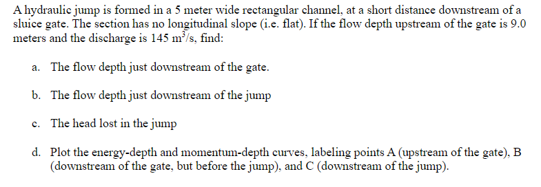Solved: A Hydraulic Jump Is Formed In A 5 Meter Wide Recta