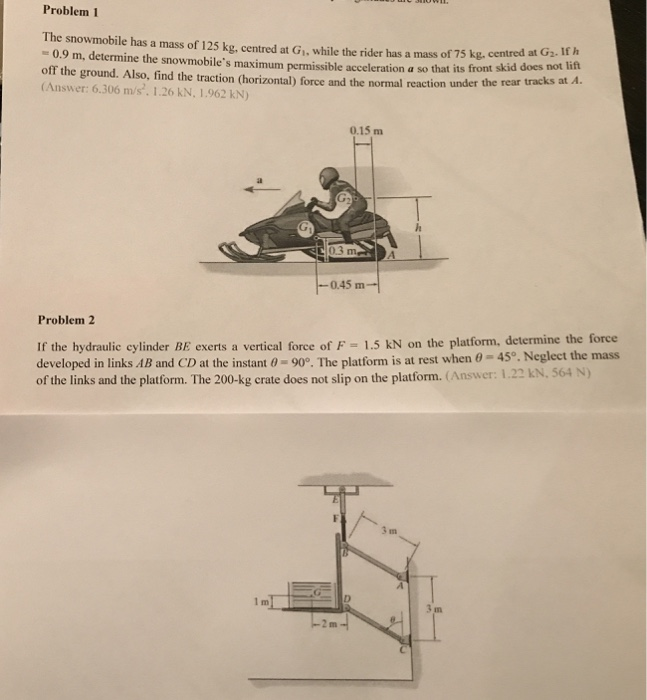 Solved: Problem 1 The Snowmobile Has A Mass Of 125 Kg, Cen