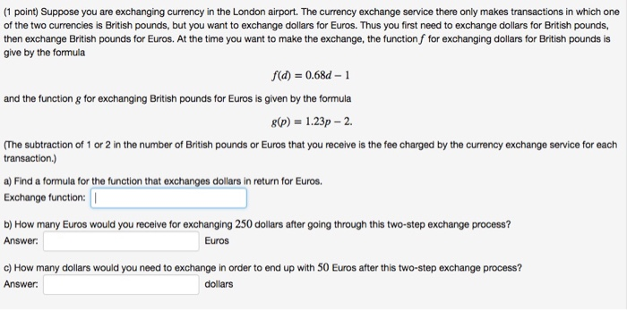 1 Point Suppose You Are Exchanging Currency In The London Airport