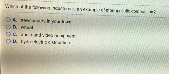 Solved Which Of The Following Industries Is An Example Of