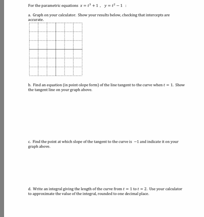 point slope form graph calculator  Solved: For The Parametric Equations + 8 , Y-t8-8 : A. Gra ...