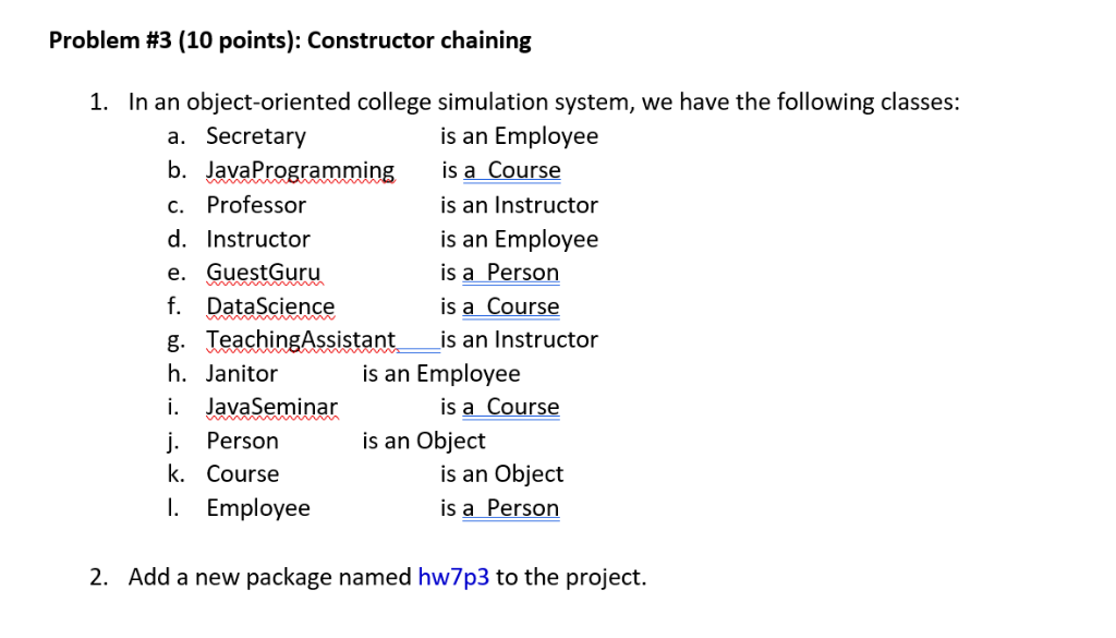 Problem #3 (10 Points): Constructor Chaining 1  In