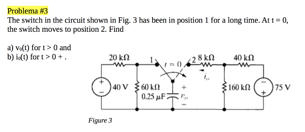 Solved: The Switch In The Circuit Shown In Fig. 3 Has Been ...
