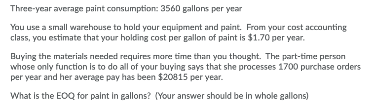 Question Three Year Average Paint Consumption 3560 Gallons Per You Use A Small Warehouse To Hold