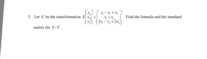3. Let S be the transformation matrix for SoT. +x, Find the formula and the standard X, x, 2x,