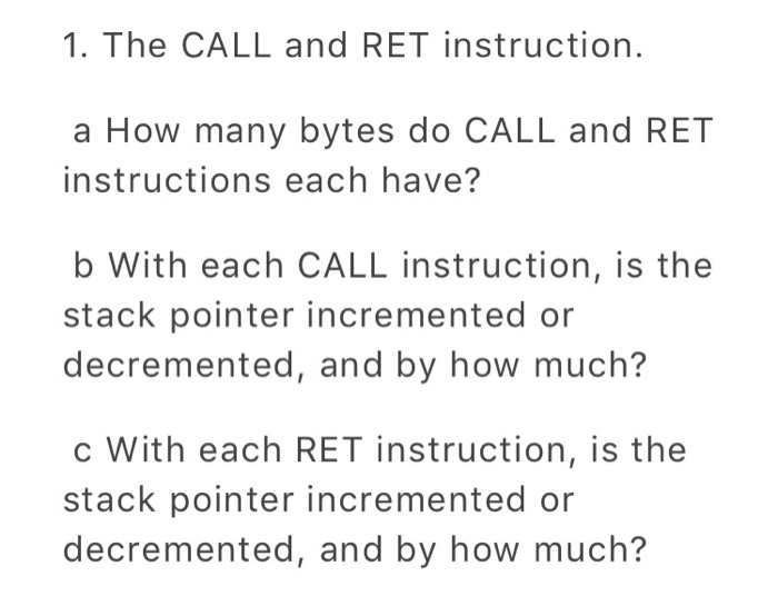 Solved 1 The Call And Ret Instruction A How Many Bytes