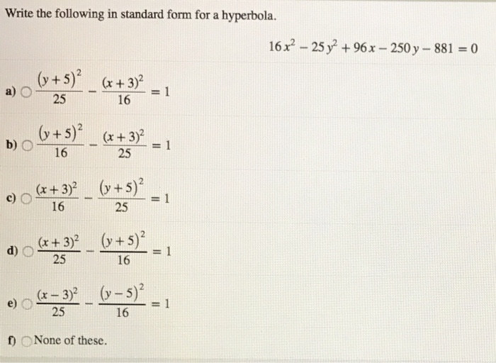 standard form 25  Solved: Write The Following In Standard Form For A Hyperbo ...
