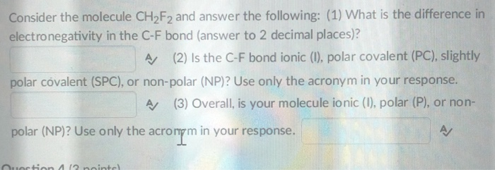 Solved Consider The Molecule Ch2f2 And Answer The Followi Chegg Com