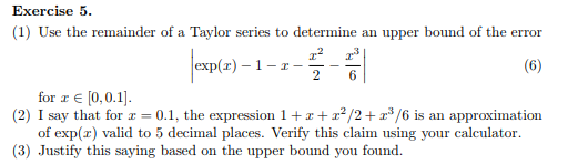 Solved: Exercise   (1) Use The Remainder Of A Taylor Serie