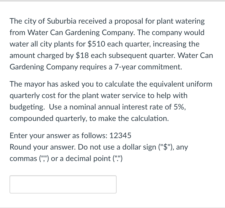 Question: The City Of Suburbia Received A Proposal For Plant Watering From  Water Can Gardening Company. The.