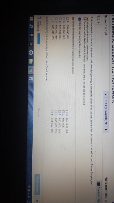 TIUTEWUIK. OCCtion T.JTIONICWOR Score: 0 of 1 pt 3 of 4 (2 complete) HW Score: 50% , 2 1.3.7 Question Help A student entering