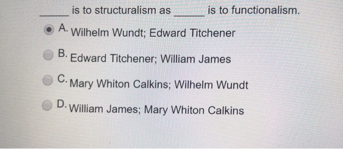 Solved: Is To Structuralism As Is To Functionalism  O A  W