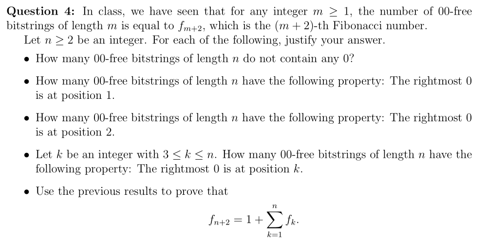 Question 4: In class, we have seen that for any integer m 1, the number of 00-free bitstrings of length m is equal to m+2, wh