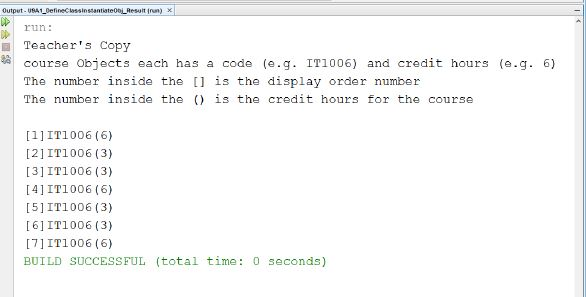 Output- USA1 0efineClassinstantiate00 Resuit inan) x run Teachers Copy course Objects each has a code (e.g. IT1006) and cred