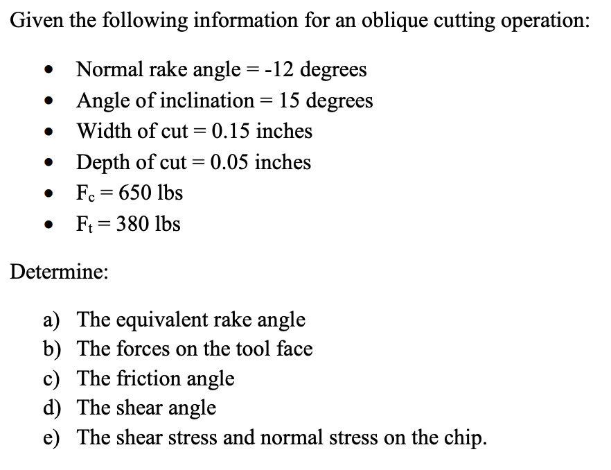 Given The Following Information For An Oblique Cutting Operation Normal Rake Angle 12 Degrees