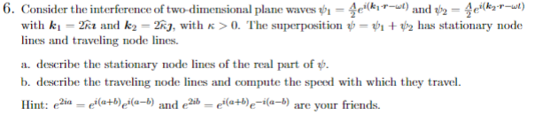 6. ei(kir >0. The superposition-+2 has stationary node d) andy-go(ht d) Consider the interference of two-dimensional plane wa