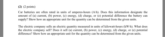 2 Points Car Batteries Are Often Rated In Units Of Amperes
