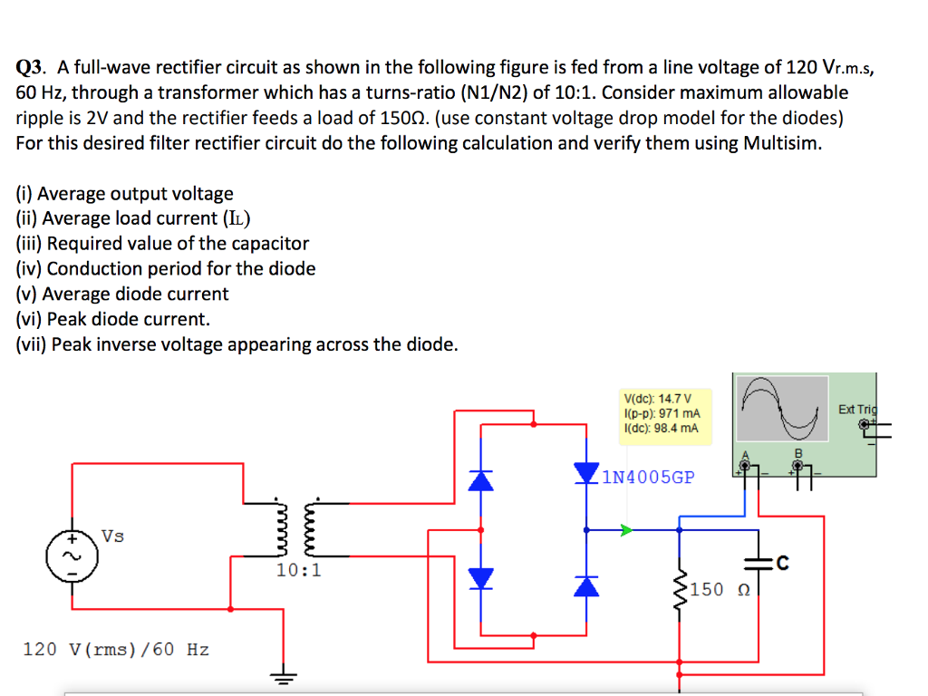 Solved Q3 A Full Wave Rectifier Circuit As Shown In The Of Following Figure Is Fed