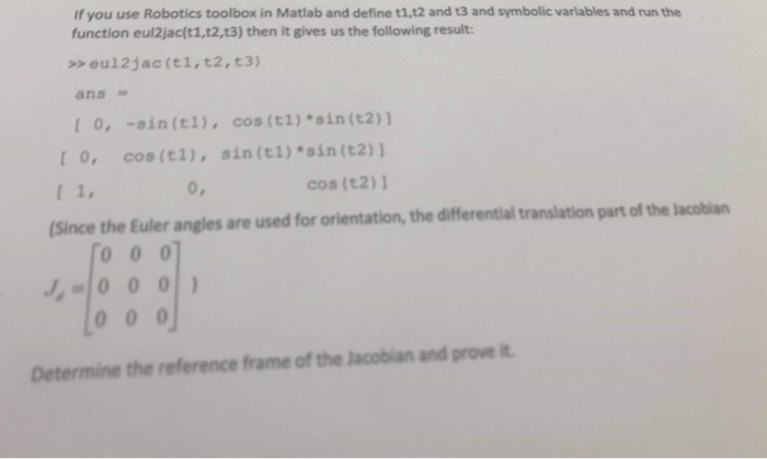 If You Use Robotics Toolbox In Matlab And Define T