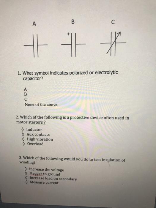 Solved 1 What Symbol Indicates Polarized Or Electrolytic