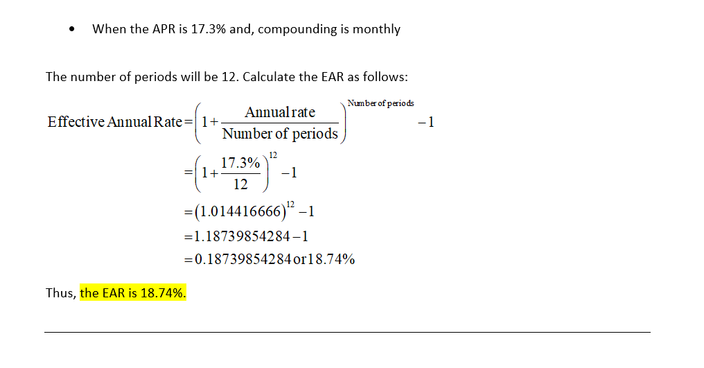 when the APR is 17.3% and, compounding is monthly The number of periods will be 12. Calculate the EAR as follows: Annual rate