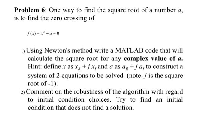 Solved: Problem 6: One Way To Find The Square Root Of A Nu