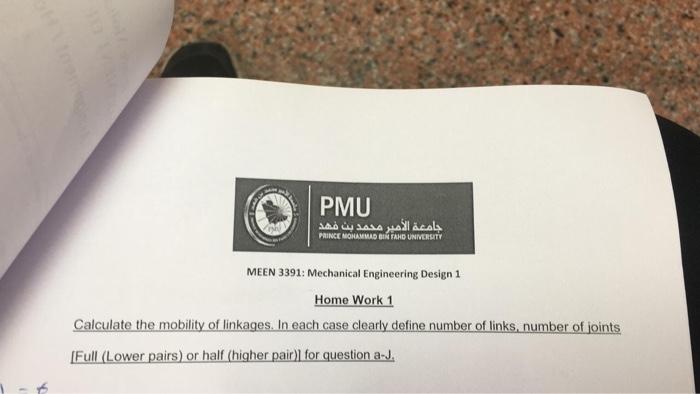 PMU PRINCE MOHAMMAD BIN FAND UNIVERSITY MEEN 3391: Mechanical Engineering  Design 1 Home Work 1