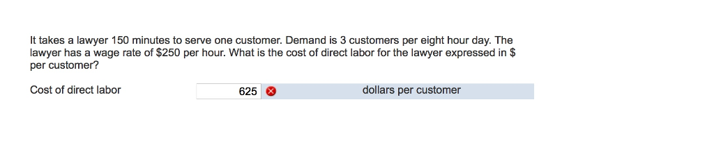 It takes a lawyer 150 minutes to serve one customer. Demand is 3 customers  per