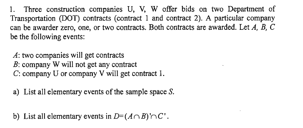 Solved: 1  Three Construction Companies U, W Offer Bids On