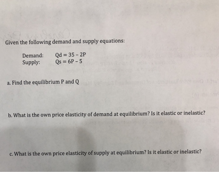 Solved Given The Following Demand And Supply Equations De