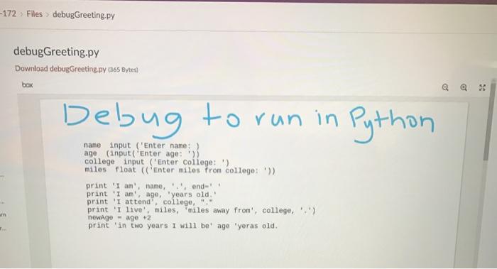 Solved: Debug To Run In Python | Chegg com